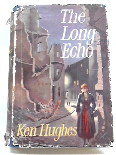 The Long Echo By Ken Hughes