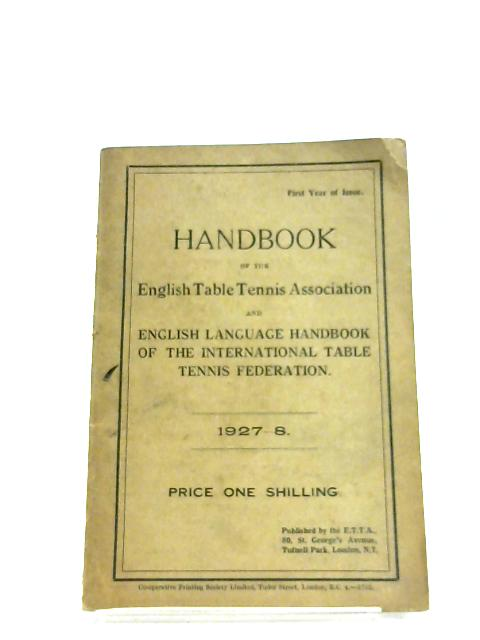 Handbook Of The English Table Tennis Association: 1927-8 By Anon
