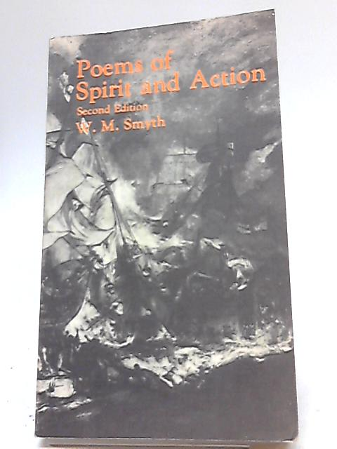 Poems of Spirit and Action By W M Smyth