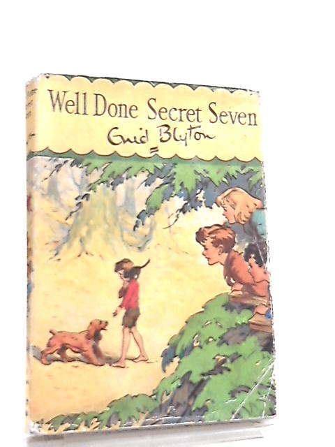 Well Done Secret Seven! by Enid Blyton