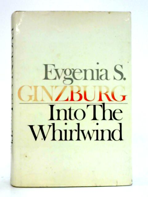 Into the Whirlwind By E.S. Ginzburg