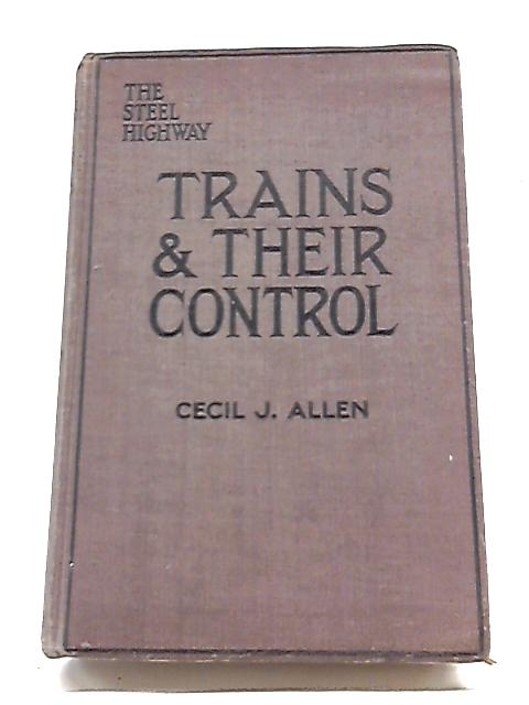 Trains And Their Control By Cecil J. Allen