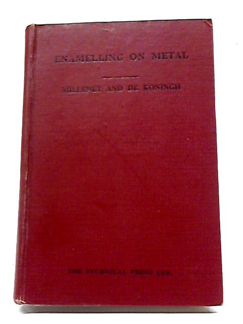 Enamelling On Metal: A Practical Manual on Enamelling And Painting On Enamel As Applied Particularly To Gold And Silver Ware By Louis-Elie Millenet