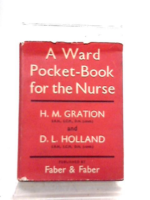 A Ward Pocket Book for the Nurse By H. M. Gration & D. L. Holland