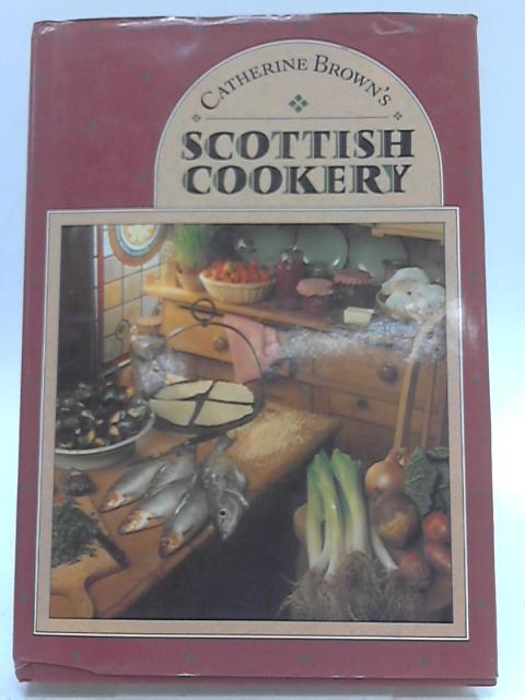 Scottish Cookery By Catherine Brown