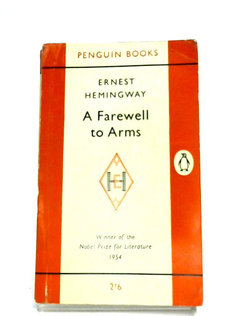 A Farewell To Arms By E. Hemingway