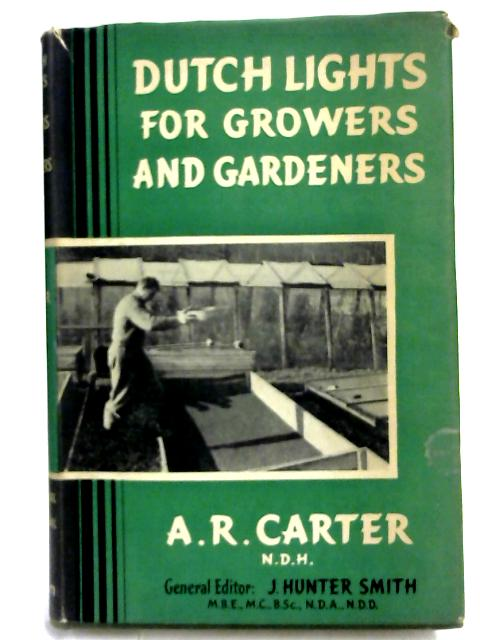 Dutch Lights for Growers and Gardeners By Arthur Reginald Carter