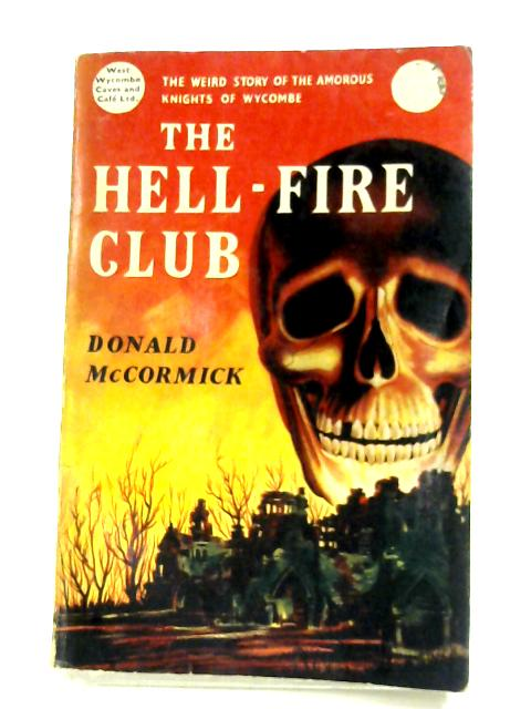 The Hell-Fire Club By Donald McCormick