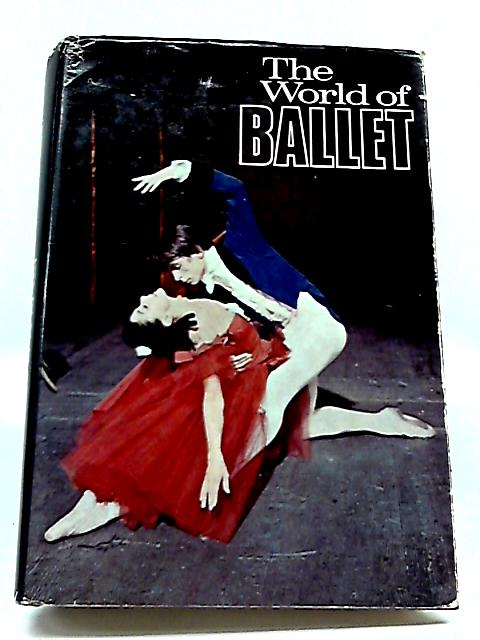 The World Of Ballet By Anne Geraghty