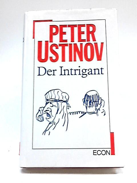 Der Intrigant By Peter Ustinov