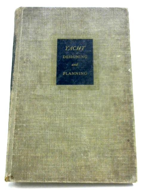 Yacht Designing And Planning By Howard Irving Chapelle