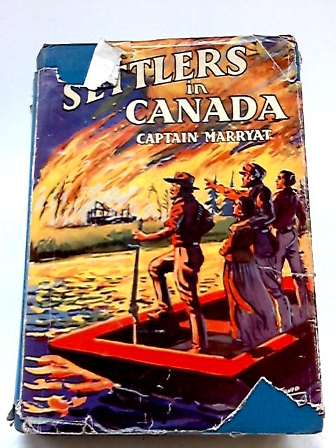 The Settlers in Canada (The Martyn Series for Boys and Girls) By Captain Marryat