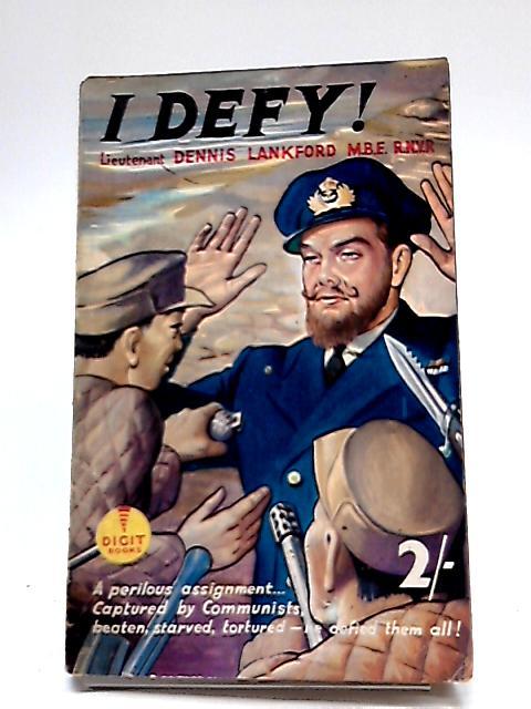 I Defy By Dennis Lankford