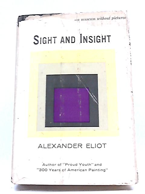 Sight and Insight By Alexander Eliot