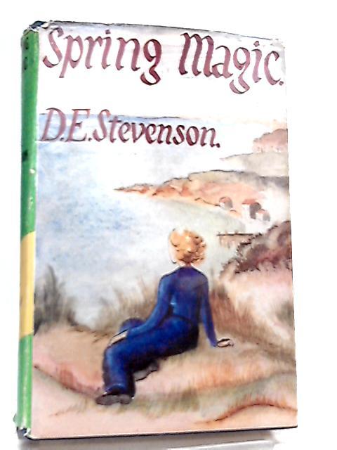 Spring Magic By D  E  Stevenson