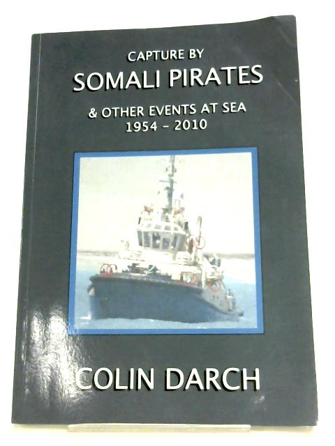 Capture By Somali Pirates By Colin Darch