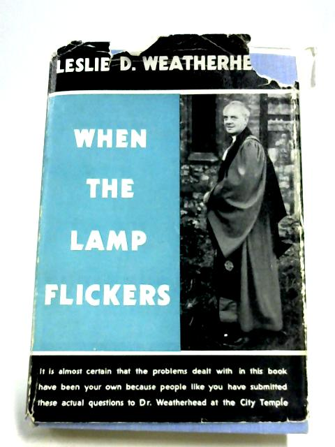 When The Lamp Flickers By L. D. Weatherhead