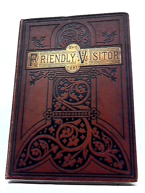 The Friendly Visitor 1881 By Various