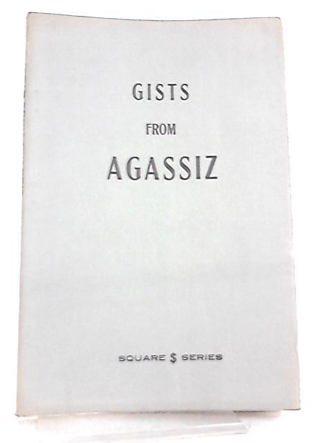 Gists from Agassiz By John Kasper