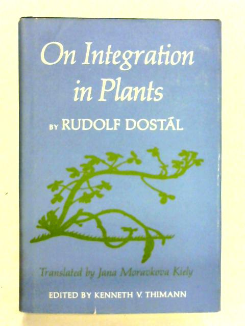 On Integration in Plants By Dostal, Rudolf