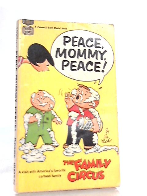 Peace Mommy, Peace! (A Fawcett gold medal book) By Bil Keane