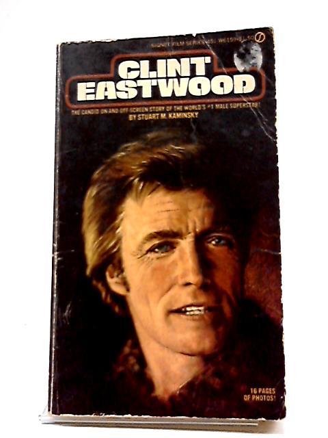 Clint Eastwood By Stuart M. Kaminsky