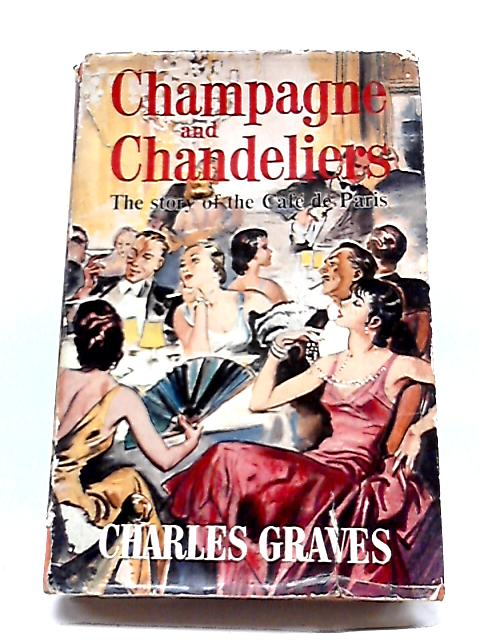Champagne And Chandeliers By Charles Graves