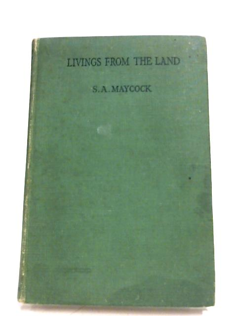 Livings From The Land By S. A. Maycock