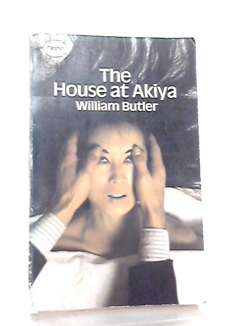 The House at Akiya by William Butler