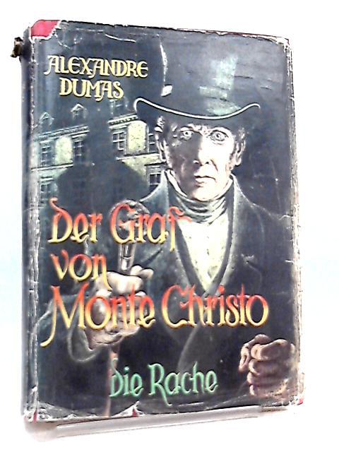 Der Graf von Monte Cristo. Band II, Die Rache By Alexandre Dumas