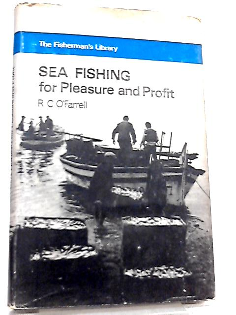 Sea Fishing for Pleasure and Profit By R. C. O'Farrell