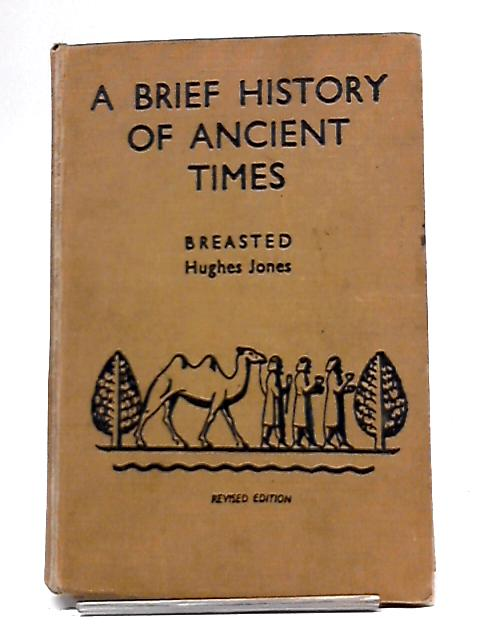 A Brief History Of Ancient Times By James Henry Breasted