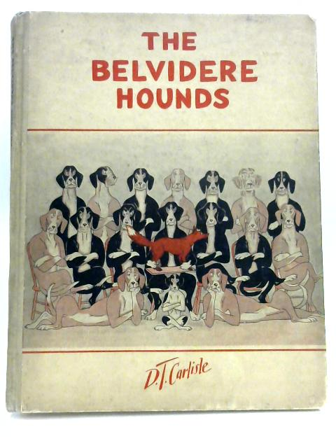 The Belvidere Hounds by D. T. Carlisle