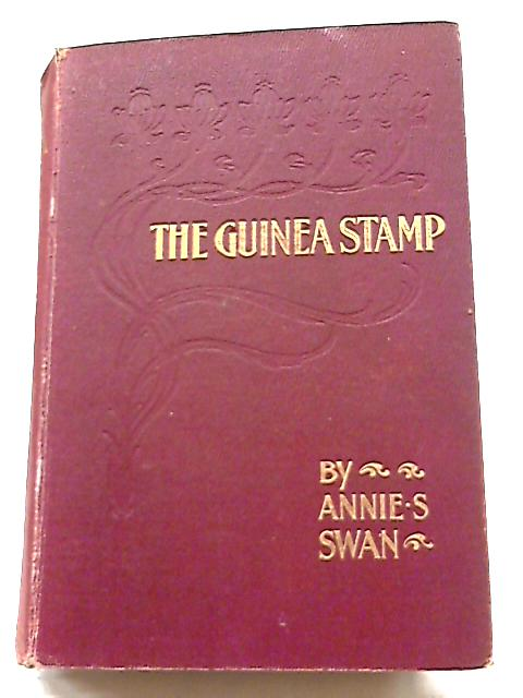 The Guinea Stamp By Annie S  Swan