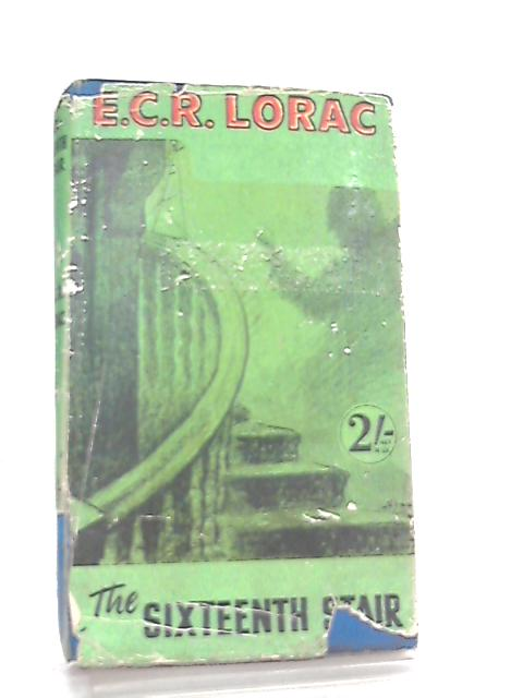 The Sixteenth Stair By E. C. R. Lorac