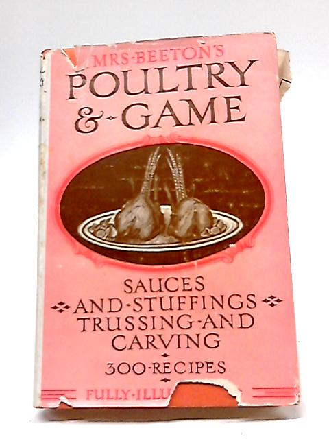 Mrs. Beeton's Poultry and Game By Mrs. Beeton