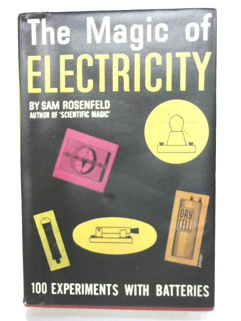 The Magic of Electricity By Sam Rosenfeld
