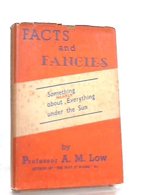 Facts and Fancies By A. M. Low