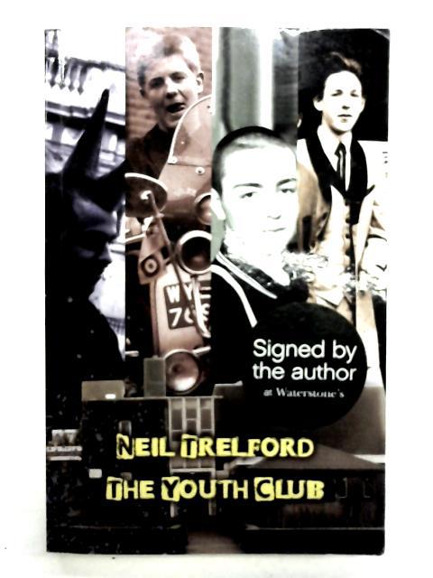 The Youth Club (Austin Macauley) By Neil Trelford