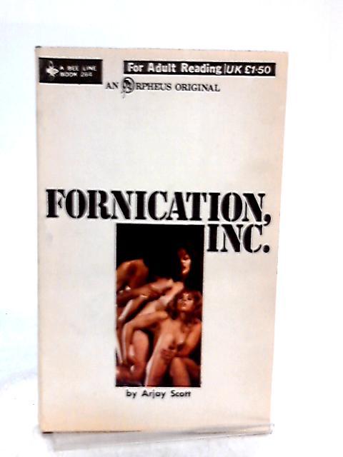 Fornication, Inc by Arjay Scott