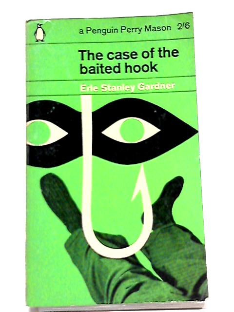 The Case Of The Baited Hook By Erle Stanley Gardner