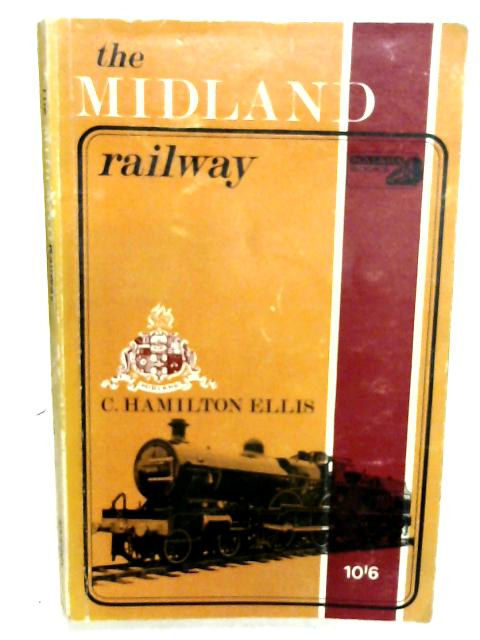 The Midland Railway By Ellis C Hamilton