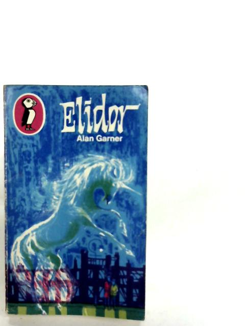 Elidor. by Alan Garner