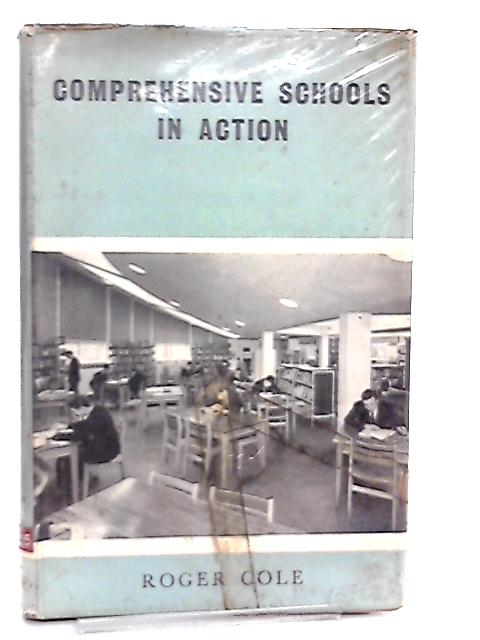 Comprehensive Schools in Action By Roger Cole