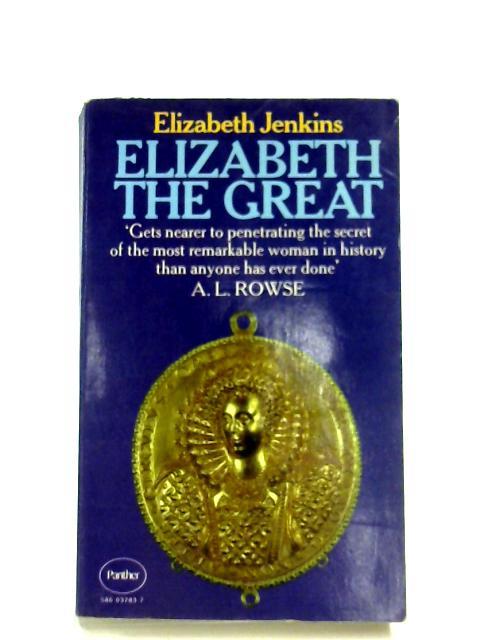 Elizabeth The Great By Elizabeth Jenkins