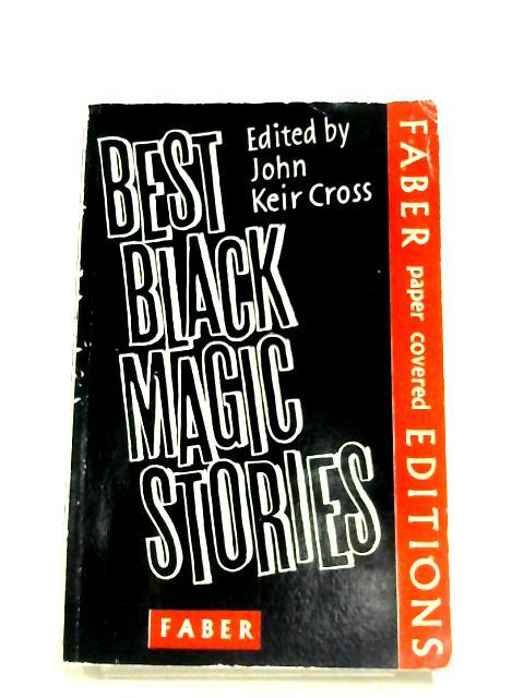 Best Black Magic Stories By Keir Cross