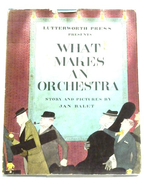 What Makes An Orchestra By Jan Balet