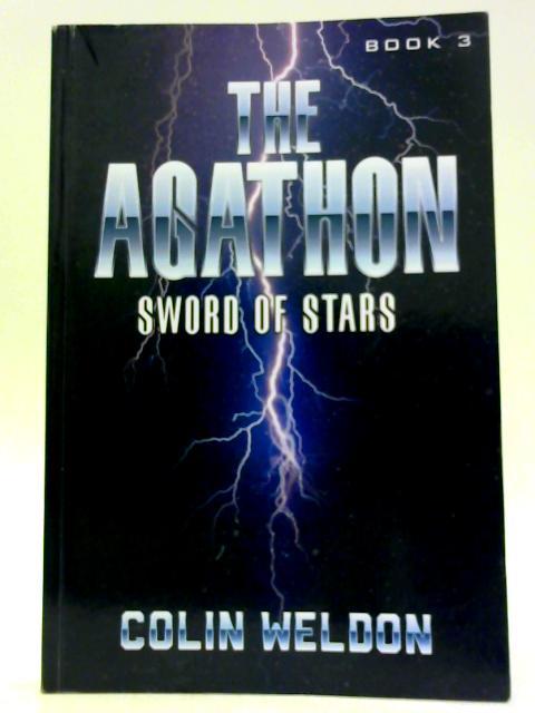 The Agathon - Sword of Stars by Colin Weldon