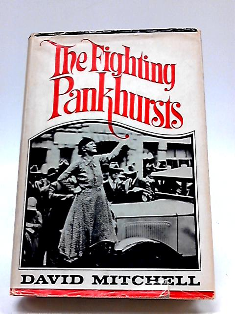 Fighting Pankhursts By David Mitchell