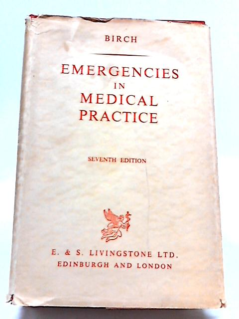 Emergencies in Medical Practice by C. Allan Birch